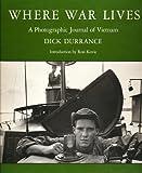 Where War Lives: A Photographic Journal of Vietnam