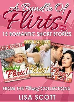 A Bundle Of Flirts! 15 Romantic Short Stories From The Flirts! Collections (The Flirts! Collections Box Set Book 2) by [Scott, Lisa]