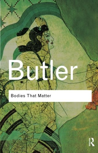 Bodies That Matter: On the Discursive Limits of Sex