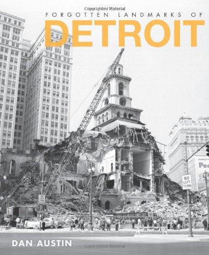 Forgotten Landmarks Of Detroit  Lost