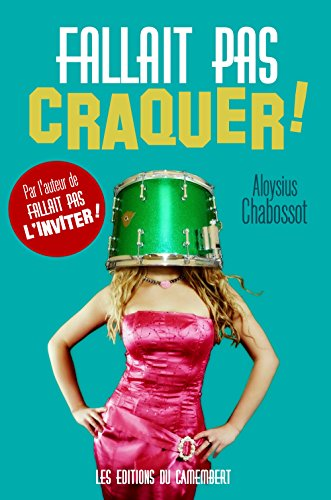 Fallait pas craquer ! (French Edition - Aloysius Chabossot)