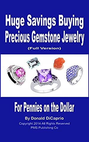 Huge Savings Buying Precious Gemstone Jewelry - for Pennies on the Dollar: Buy Beautiful Gemstones and Gemstone Jewelry at Rock Bottom Prices!