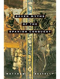Amazon latin america books seven myths of the spanish conquest fandeluxe Gallery