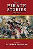 The Best Pirate Stories Ever Told, John Helfers, 1616082186