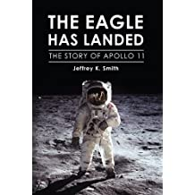 The Eagle Has Landed: The Story of Apollo 11