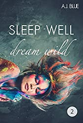 Sleep well - dream wild (Zweite Geschichte)