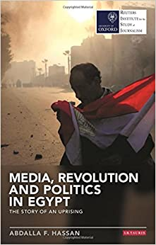 Media, Revolution and Politics in Egypt (Reuters Institute for the Study of Journalism)