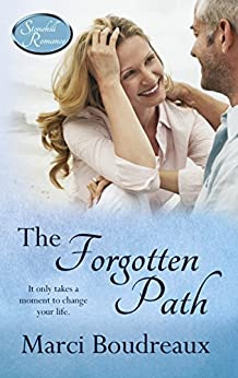 The Forgotten Path (Stonehill Romance Book 3) by [Boudreaux, Marci]