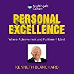 Personal Excellence: Where Achievevment and Fulfillment Meet | Ken Blanchard