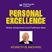 Personal Excellence: Where Achievevment and Fulfillment Meet | Ken Blanchard