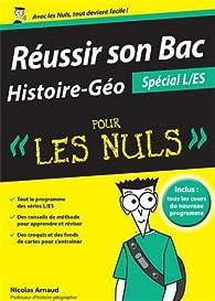 Réussir son Bac Histoire-Géographie pour les nuls spécial L/ES par Nicolas Arnaud