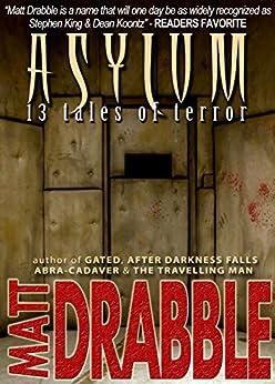 Asylum - 13 Tales of Terror by [Drabble, Matt]