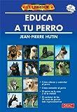 El libro de EDUCA A TU PERRO (Animales Domesticos (drac))