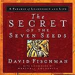 The Secret of the Seven Seeds | David Fischman