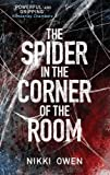 """The Spider in the Corner of the Room (The Project Trilogy)"" av Nikki Owen"