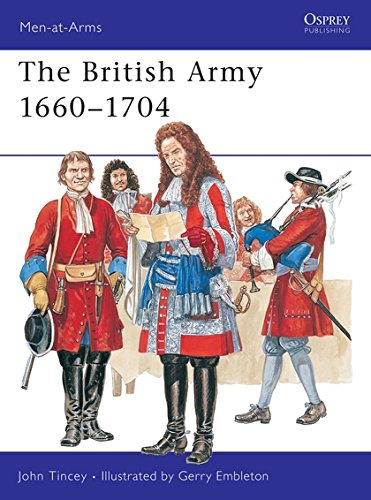 The British Army 1660–1704 (Men-at-Arms)