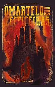 O Martelo das Feiticeiras (Demônios, Bruxas e Vagantes Livro 2)