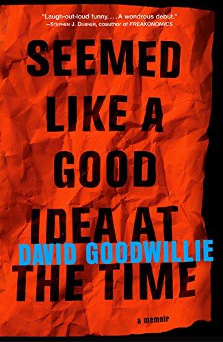 Seemed Like a Good Idea at the Time: A Memoir (Seemed Like A Good Idea At The Time)