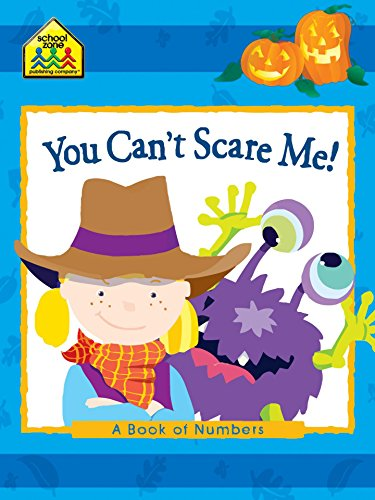 You Can't Scare Me: A Book of Numbers