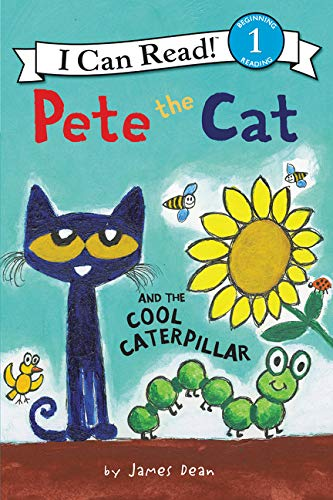Pete the Cat and the Cool Caterpillar (I Can Read Level -
