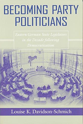 Becoming Party Politicians: East German State Legislators in the Decade following Democratization (Contemporary European