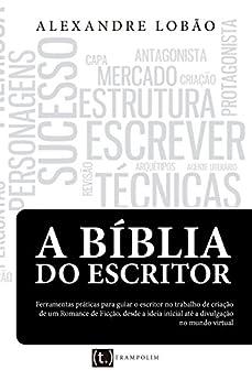 A Bíblia do Escritor por [Alexandre Lobão]