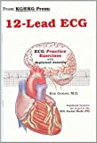 12-Lead ECG Practice Exercises : With Explained Answers, Grauer, Ken, 0966338960