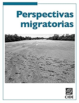Perspectivas migratorias (Coyuntura y Ensayo nº 12) (Spanish ...