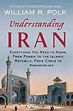 Understanding Iran, William R. Polk, 023061678X