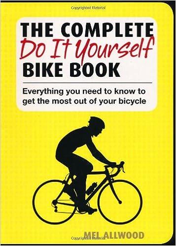 The complete do it yourself bike book mel allwood 9781847324160 the complete do it yourself bike book mel allwood 9781847324160 amazon books solutioingenieria Choice Image