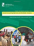 Social Accounting Matrices and Multiplier Analysis : An Introduction with Exercises, Breisinger, Clemens and Thomas, Marcelle, 0896297837