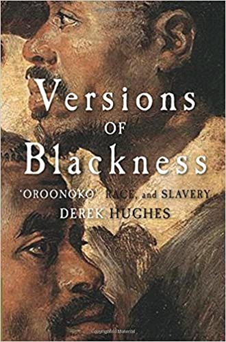 Versions of Blackness: Key Texts on Slavery from the Seventeenth Century