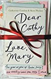 Dear Cathy ... Love, Mary: The Year We Grew Up - Tender, Funny and Revealing Letters from 1980s Ireland