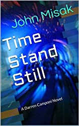 Time Stand Still: (Book 1 in the Darren Camponi Mystery Series) (Darren Camponi Detective Series)