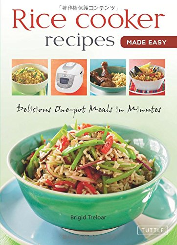 Rice Cooker Recipes Made Easy: Delicious One-pot Meals in Minutes (Learn to Cook Series) by Brigid Treloar