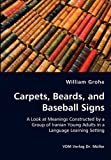 Carpets, Beards, and Baseball Signs, William Grohe, 3836437643