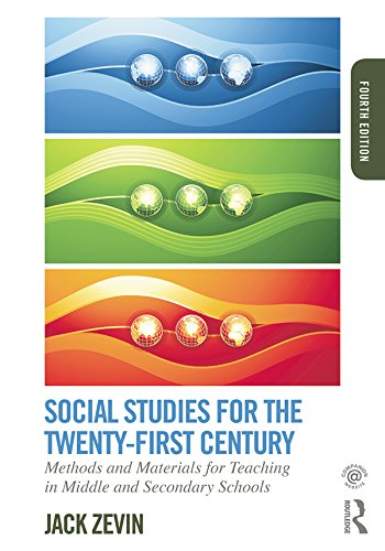 Download Social Studies for the Twenty-First Century: Methods and Materials for Teaching in Middle and Secondary Schools, Fourth Edition: Methods and Materials for Teaching in Middle and Secondary Schools Pdf