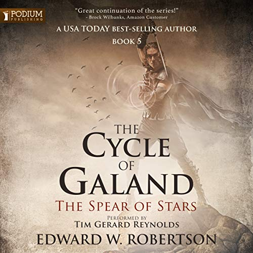 The Spear of Stars: The Cycle of Galand, Book 5