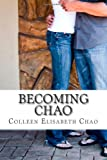 Becoming Chao, Colleen Chao, 1463617933
