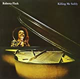 Killing Me Softly by ROBERTA FLACK (2012-01-05)