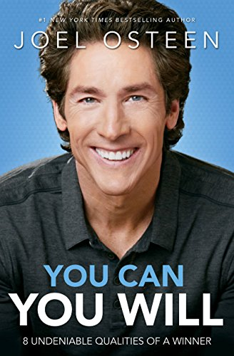 You Can, You Will: 8 Undeniable Qualities of a Winner (Joel And Victoria Osteen Word Of The Day)