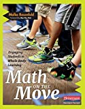 Math on the Move: Engaging Students in Whole Body Learning