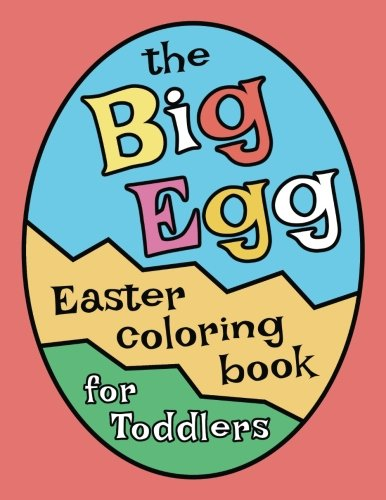 The Big Egg Easter Coloring Book for Toddlers