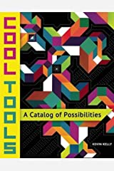 Cool Tools: A Catalog of Possibilities Paperback