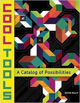 Cool Tools: A Catalog of Possibilities: Amazon.es: Kevin ...