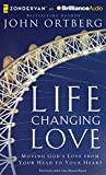 img - for Life-Changing Love: Moving God's Love from Your Head to Your Heart book / textbook / text book