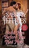 Wed Him Before You Bed Him (The School for Heiresses)
