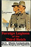 Foreign Legions of the Third Reich, David Littlejohn, 0912138297