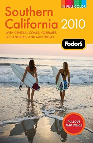 Fodor's Southern California 2010: with Central Coast, Yosemite, Los Angeles, and San Diego (Full-color Travel Guide)