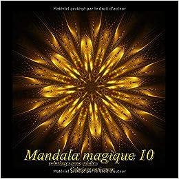 Coloriage Magique Mandala En Ligne.Mandala Magique 10 Coloriages Pour Adultes Coloriage Anti